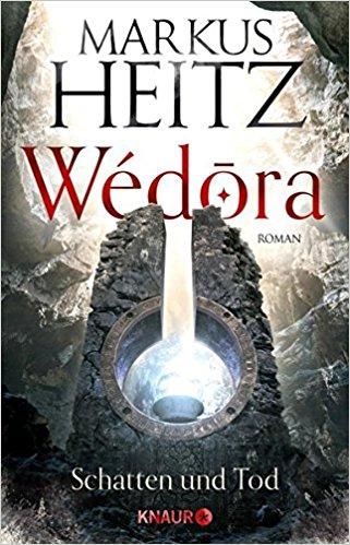 Heitz, Markus: Wédora – Schatten und Tod