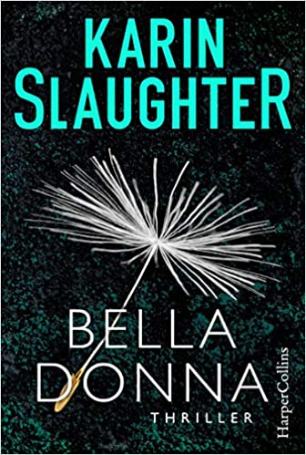 Slaughter, Karin: Belladonna